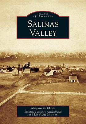 Salinas Valley - Clovis, Margaret E, and Monterey County Agricultural and Rural Life Museum