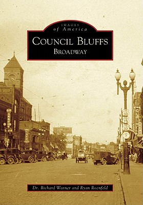 Council Bluffs: Broadway - Warner, Richard, and Roenfeld, Ryan