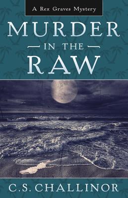 Murder in the Raw - Challinor, C S