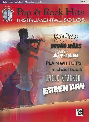Pop & Rock Hits Instrumental Solos, Cello (Removable Part)/Piano Accompaniment: Level 2-3 - Galliford, Bill, and Neuburg, Ethan, and Edmondson, Tod