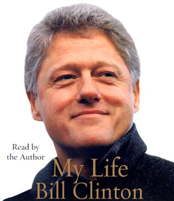 My Life - Clinton, Bill, President (Read by)