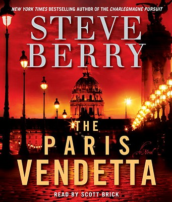 The Paris Vendetta - Berry, Steve, and Brick, Scott (Read by)