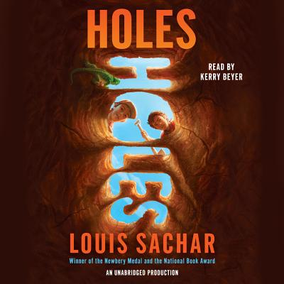 Holes - Sachar, Louis, and Beyer, Kerry (Read by)