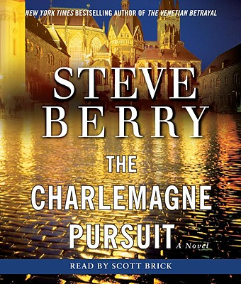 The Charlemagne Pursuit - Berry, Steve, and Brick, Scott (Read by)