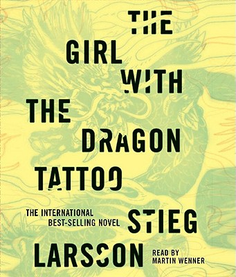 The Girl with the Dragon Tattoo - Larsson, Stieg, and Wenner, Martin (Read by)