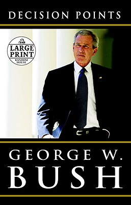 Decision Points - Bush, George W
