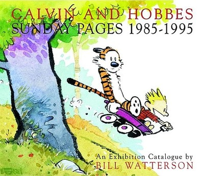 Calvin and Hobbes: Sunday Pages 1985-1995 - Watterson, Bill, and Waterson, Bill, and Ohio State University