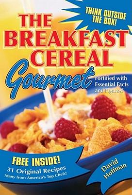 The Breakfast Cereal Gourmet - Hoffman, David