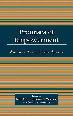 Promises of Empowerment: Women in Asia and Latin America - Hbnefeldt, Christine, and Hnefeldt Christine, and Hynefeldt, Christine