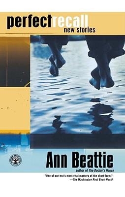 Perfect Recall: New Stories - Beattie, Ann