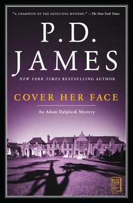 Cover Her Face: An Adam Dalgliesh Mystery - James, P D