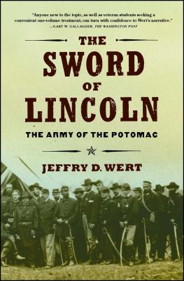 The Sword of Lincoln: The Army of the Potomac - Wert, Jeffry D