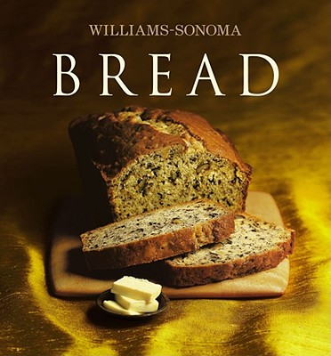 Bread - Hensperger, Beth (Text by), and Williams, Chuck (Editor), and Barnhurst, Noel (Photographer)