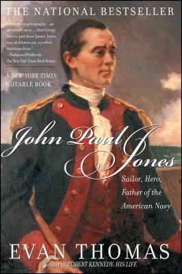 John Paul Jones: Sailor, Hero, Father of the American Navy - Thomas, Evan