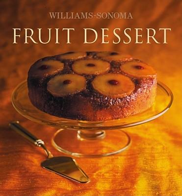 Williams-Sonoma Collection: Fruit Dessert - Weil, Carolyn Beth