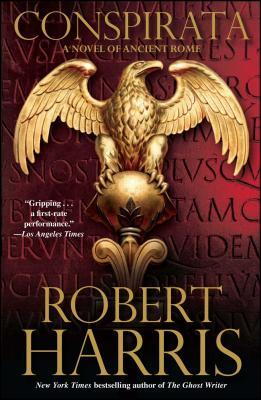 Conspirata: A Novel of Ancient Rome - Harris, Robert