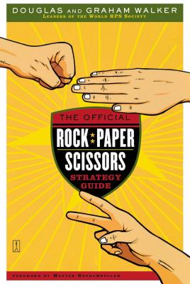 The Official Rock Paper Scissors Strategy Guide - Walker, Douglas, and Walker, Graham