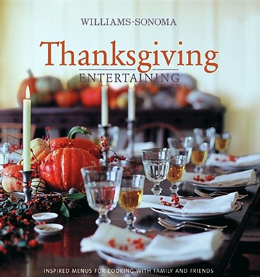 Thanksgiving Entertaining - Pappas, Lou Seibert, and Williams, Chuck (Editor), and Siegelman, Steve (Text by)