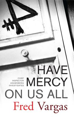 Have Mercy on Us All - Vargas, Fred, and Bellos, David (Translated by)