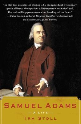 Samuel Adams: A Life - Stoll, Ira