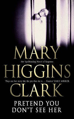 Pretend You Don't See Her - Clark, Mary Higgins