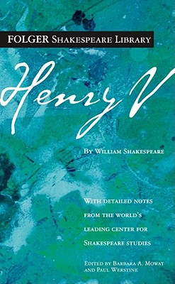 Henry V: The Life of Henry the Fifth - Shakespeare, William, and Mowat, Barbara A (Editor), and Werstine, Paul, PH.D. (Editor)