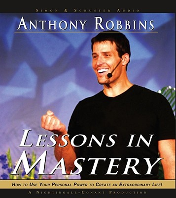 Lessons in Mastery - Robbins, Anthony (Read by)