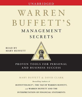 Warren Buffett's Management Secrets: Proven Tools for Personal and Business Success - Buffett, Mary (Read by), and Clark, David, Professor