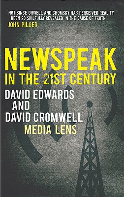 Newspeak in the 21st Century - Edwards, David, and Cromwell, David
