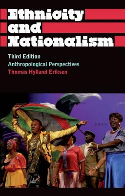 Ethnicity and Nationalism: Anthropological Perspectives - Eriksen, Thomas Hylland