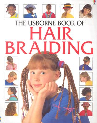 The Usborne Book of Hair Braiding - Miles, Lisa