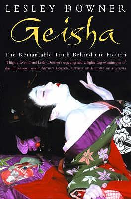 Geisha: The Secret History of a Vanishing World - Downer, Lesley