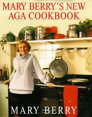 Mary Berry's New Aga Cookbook - Berry, Mary