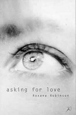Asking for Love - Robinson, Roxana