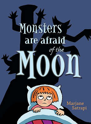Monsters are Afraid of the Moon - Satrapi, Marjane, and Davies, Jill (Translated by)