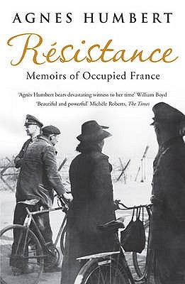 Resistance: Memoirs of Occupied France - Humbert, Agnes, and Mellor, Barbara (Translated by)
