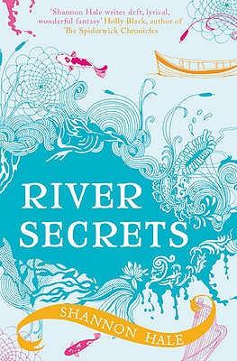 River Secrets - Hale, Shannon