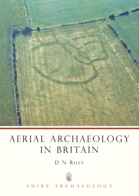Aerial Archaeology in Britain - Riley, D N, and Bewley, Robert