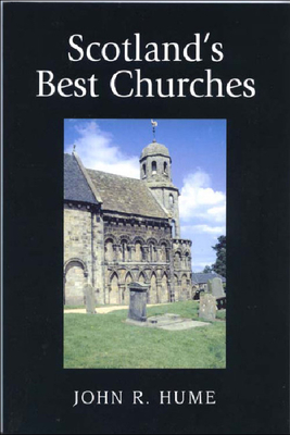 Scotland's Best Churches - Toledano, Henry, Professor, and Hume, John R, Professor