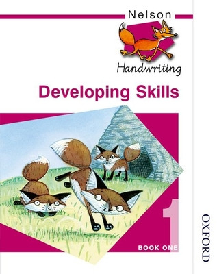 Nelson Handwriting Developing Skills Book 1 - Warwick, Anita, and Jackman, John