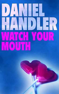 Watch Your Mouth - Handler, Daniel