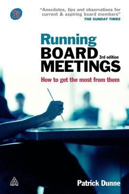 Running Board Meetings: How to Get the Most from Them - Dunne, Patrick, MBA