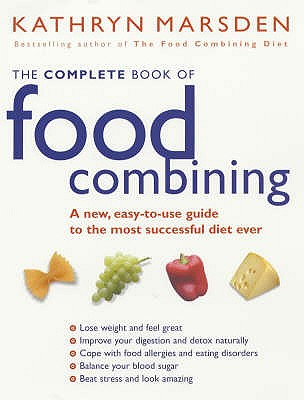 The Complete Book of Food Combining - Marsden, Kathryn