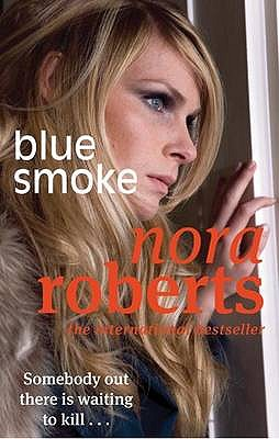 Blue Smoke - Roberts, Nora