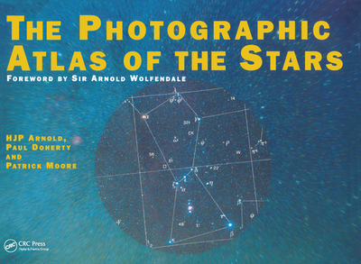 Photographic Atlas of the Stars - Arnold, H J P, and Doherty, Paul, and Moore, Patrick, Sir