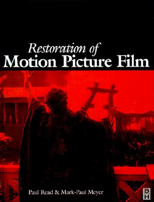 Restoration of Motion Picture Film - Read, Paul, Captain, and Meyer, Mark-Paul