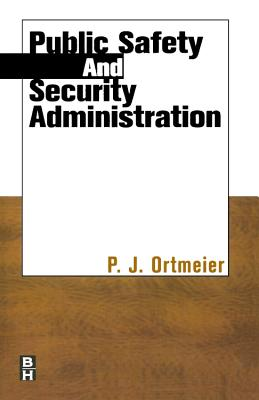Public Safety and Security Administration - Ortmeier, Patrick John