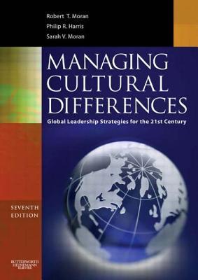Managing Cultural Differences: Global Leadership Strategies for the 21st Century - Moran, Robert T, PH.D., and Moran, Sarah V, and Harris, Philip R, PhD