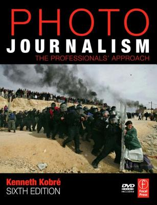 Photojournalism: The Professionals' Approach - Kobre, Kenneth, and Brill, Betsy (Editor)