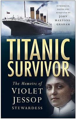"""Titanic"" Survivor: The Memoirs of Violet Jessop Stewardess - Jessop, Violet"
